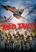 Cover image for Red tails / Twentieth Century Fox presents a Lucasfilm Ltd. production ; produced by Rick McCallum and Charles Floyd Johnson ; screenplay by John Ridley and Aaron McGruder ; directed by Anthony Hemingway.