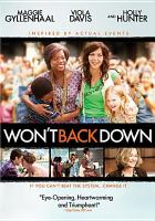 Cover image for Won't back down / Walden Media presents a Bran Via Production ; produced by Mark Johnson ; written by Brin Hill and Daniel Barnz ; directed by, Daniel Barnz.
