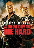 Cover image for Die hard. A good day to die hard.