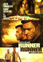 Cover image for Runner runner / Regency Enterprises presents ; a New Regency, Appian Way, Double Feature Films production ; produced by Arnon Milchan, Jennifer Davisson Killoran, Leonardo DiCaprio, Michael Shamberg, Stacey Sher, Brian Koppelman, David Levien ; written by Brian Koppelman & David Levien ; directed by Brad Furman.