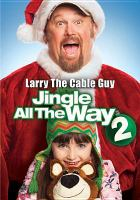 Cover image for Jingle all the way 2 / Twentieth Century Fox Home Entertainment present a WWE Studios production ; produced by Vicki Sotheran [and three others] ; written by Steve Mazur ; directed by Alex Zamm.