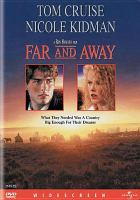 Cover image for Far and away / Imagine Films Entertainment ; story, Bob Dolman & Ron Howard ; screenplay, Bob Dolman ; producers, Brian Grazer and Ron Howard ; director, Ron Howard.