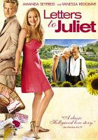 Cover image for Letters to Juliet / Summit Entertainment presents ; an Applehead Pictures production, a Mark Canton production ; a film by Gary Winick ; produced by Caroline Kaplan, Ellen Barkin, Mark Canton ; written by Jose Rivera and Tim Sullivan ; directed by Gary Winick.