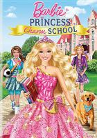 Cover image for Barbie. Princess charm school / Barbie Entertainment presents a Rainmaker Entertainment production ; written by Elise Allen ; produced by Shawn McCorkindale and Shelley Tabbut.