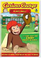 Cover image for Curious George plays ball! / PBS for Kids ; Imagine.
