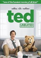 Cover image for Ted / Media Rights Capital presents ; Universal Pictures presents a Fuzzy Door production ; a Bluegrass Films production ; a Smart Entertainment production ; produced by Jason Clark, John Jacobs, Seth MacFarlane, Scott Stuber ; screenplay by Seth MacFarlane & Alec Sulkin & Wellesley Wild ; directed by Seth MacFarlane.