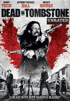 Cover image for Dead in Tombstone / Universal 1440 Entertainment presents ; written by Shane Kuhn & Brendan Cowles ; directed by Roel Reine.