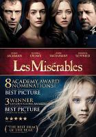 Cover image for Les misérables / Universal Pictures presents ; in association with Relativity Media ; a Working Title film/Cameron Mackintosh production ; directed by Tom Hooper ; produced by Tim Bevan, Eric Fellner, Debra Hayward ; produced by Cameron Mackintosh ; screenplay by William Nicholson, Alain Boublil and Claude-Michel Schönberg, Herbert Kretzmer.