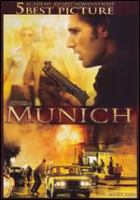 Cover image for Munich / Universal Pictures and Dreamworks Pictures present an Amblin Entertainment-Kennedy/Marshall-Barry Mendel production in association with Alliance Atlantis Communications ; produced by Kathleen Kennedy, Barry Mendel, Steven Spielberg, Colin Wilson ; screenplay by Tony Kushner and Eric Roth ; directed by Steven Spielberg.