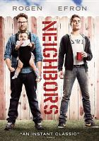 Imagen de portada para Neighbors / Universal Pictures presents ; a Point Grey/Good Universe production ; written by Andrew Jay Cohen & Brendan O'Brien ; directed by Nicholas Stoller.