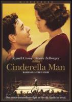 Cover image for Cinderella man / Universal Pictures ; Miramax Films ; Imagine Entertainment ; Parkway Productions ; Touchstone Pictures ; produced by Brian Grazer, Ron Howard, Penny Marshall ; story by Cliff Hollingsworth ; screenplay by Cliff Hollingsworth and Akiva Goldsman ; directed by Ron Howard.