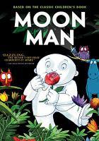 Cover image for Moon man / writers, Stephan Schesch, Ralph Martin ; directed by Stephan Schesch.