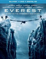 Cover image for Everest [BLU-RAY] / Universal Pictures and Cross Creek Pictures present in association with Walden Media ; a Working Title production in association with RVK Studios and Free State Pictures ; produced by Tim Bevan, Eric Fellner, Baltasar Kormákur, Nicky Kentish Barnes, Tyler Thompson, Brian Oliver ; screenplay by William Nicholson and Simon Beaufoy ; directed by Baltasar Kormákur.