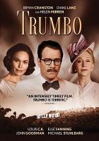 Cover image for Trumbo / Bleecker Street presents ; S.H. Pictures presents ; a Groundswell production ; produced by Michael London [and six others] ; written by John McNamara ; directed by Jay Roach.