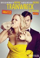 Cover image for Trainwreck / Universal Pictures presents ; directed by Judd Apatow ; written by Amy Schumer ; produced by Judd Apatow, Barry Mendel ; an Apatow production.