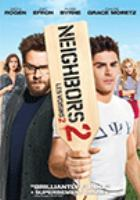 Cover image for Neighbors 2 / Universal Pictures presents in association with Perfect World Pictures ; a Point Grey/Good Universe production ; produced by Seth Rogen, Evan Goldberg, James Weaver ; written by Andrew Jay Cohen & Brendan O'Brien & Nicholas Stoller & Evan Goldberg & Seth Rogan ; directed by Nicholas Stoller.