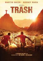 Cover image for Trash / Focus World presents a Working Title production ; in association with O2 Filmes and PeaPie Films ; screenplay by Richard Curtis ; produced by Tim Beven, Eric Fellner, Kris Thykier ; directed by Stephen Daldry.