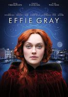 Cover image for Effie Gray / written by Emma Thompson ; director, Richard Laxton.