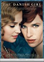 Cover image for The Danish girl / Focus Features presents a Working Title/Pretty Pictures production in association with Revision Pictures and Senator Global Productions ; a film by Tom Hooper ; directed by Tom Hooper ; produced by Gail Mutrux, Anne Harrison ; produced by Tim Bevan, Eric Fellner, Tom Hooper ; screenplay by Lucinda Coxon.