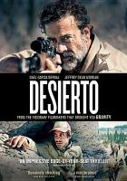 Cover image for Desierto / Esperanto Kino in co-production with Orange Studio, CG Cinema, Itaca Films in association with IM Global present ; a film by Jonás Cuarón ; written by Jonás Cuarón, Mateo García ; produced by Alfonso Cuarón, Carlos Cuarón, Alex García, Charles Gillibert ; produced and directed by Jonás Cuarón.