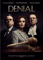 Cover image for Denial / a produced by Gary Foster, Russ Krasnoff ; screenplay by David Hare ; directed by Mick Jackson.