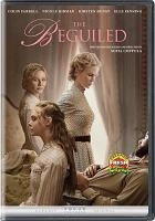 Cover image for The beguiled / Focus Features presents ; an American Zoetrope production ; directed by Sofia Coppola ; screenplay by Sofia Coppola ; produced by Youree Henley, Sofia Coppola.