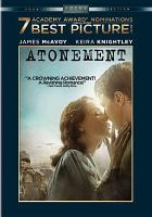 Cover image for Atonement / Focus Features presents in association with Studiocanal and Relativity Media a Working Title production ; produced by Tim Bevan, Eric Fellner, Paul Webster ; screenplay by Christopher Hampton ; directed by Joe Wright.