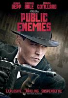 Cover image for Public enemies / produced by Michael Mann, Kevin Misher ; screenplay by Michael Mann, Ronan Bennett, Ann Biderman ; directed by Michael Mann.