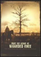 Cover image for Bury my heart at Wounded Knee : the epic fall of the American Indian / HBO Films presents a Wolf Films/Traveler's Rest Films production ; produced by Clara George ; screenplay by Daniel Giat ; directed by Yves Simoneau.