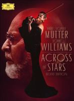 Cover image for Across the stars [sound recording] / Anne-Sophie Mutter, John Williams.