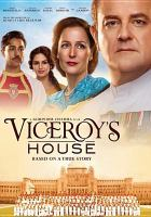 Cover image for Viceroy's house / Pathé, Reliance Entertainment, BBC Films, Ingenious Media and BFI present ; a Bend It Films/Deepak Nayar production ; in association with Film Väst and Filmgate Films ; a Gurinder Chadha film ; directed by Gurinder Chadha ; screenplay by Paul Mayeda Berges, Gurinder Chadha, and Moira Buffini ; produced by Deepak Nayar, Gurinder Chadha and Paul Mayeda Berges.