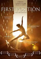 Cover image for First position / a Bess Kargman production ; First Position Films, LLC ; [directed by Bess Kargman].