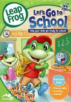 Cover image for LeapFrog. Let's go to school / LeapFrog presents in association with Lionsgate and Chris D'Angelo Productions Porchlight Entertainment ; a Chris D'angelo Productions/Lionsgate production ; directed by Bob Nesler ; written by Mark Young.
