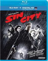 Cover image for Sin city [BLU-RAY] / Dimension Films ; directected by Frank Miller and Robert Rodriguez ; produced by Elizabeth Avellan, Frank Miller, Robert Rodriguez.