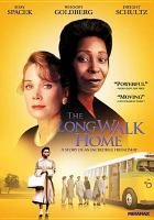Cover image for The long walk home / New Visions Pictures presents a Howard W. Koch, Jr., Dave Bell Associates production ; executive producers, Taylor Hackford, Stuart Benjamin ; written by John Cork ; produced by Howard W. Koch, Jr., Dave Bell ; directed by Richard Pearce.
