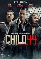 Cover image for Child 44 / Summit Entertainment presents in association with Worldview Entertainment ; a Scott Free production ; producers, Michael Schaefer, Ridley Scott, Greg Shapiro ; screenplay by Richard Price ; directed by Daniel Espinosa.