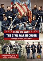 Cover image for Blood and glory : the Civil War in color / produced by Prometheus Entertainment.