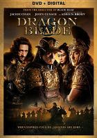 Cover image for Dragon blade = Tian jiang xiong shi / Lionsgate Premiere, Grindstone Entertainment Group, Sparkle Roll Media Corporation, Huayi Brothers Media Corporation, Shanghai Film Group Co., Ltd., Sparkle Roll Culture & Entertainment Development Lts. present ; produced by Jackie Chan, Susanna Tsang ; written and directed by Daniel Lee.