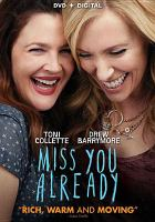 Cover image for Miss you already / writer, Morwenna Banks ; producer, Christopher Simon ; director, Catherine Hardwicke.