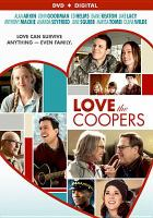 Cover image for Love the Coopers / CBS Films presents an Image Entertainment/Groundswell Films/Handwritten Films production ; produced by Michael London, Jessie Nelson, Janice Williams ; written by Steven Rogers ; directed by Jessie Nelson.
