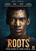 Cover image for Roots / History presents ; an A+E Studios production ; in association with Marc Toberoff Productions and the Wolper Organization ; producers, Ann Kindberg (nights 1-4), Cheryl Eatock (night 1) ; produced by Alissa M. Kantrow ; teleplay by Lawrence Konner & Mark Rosenthal (nights 1 and 4), Alison McDonald (night 2), Charles Murray (night 3) ; directed by Phillip Noyce (night 1), Mario Van Peebles (night 2), Thomas Carter (night 3), Bruce Beresford (night 4).