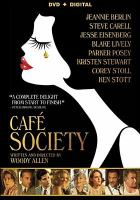 Cover image for Café society / Amazon Studios presents in association with Gravier Productions a Perdido production ; produced by Letty Aronson, Stephen Tenenbaum, Edward Walson ; written and directed by Woody Allen.