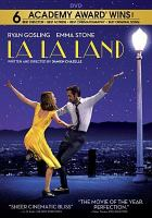 Cover image for La La Land / written and directed by Damien Chazelle ; produced by Fred Berger, Jordan Horowitz, Gary Gilbert, Marc Platt ; Summit Entertainment presents ; in association with Black Label Media ; in association with TIK Films (Hong Kong) Limited ; an Imposter Pictures/Gilbert Films production ; a Marc Platt production ; a Damien Chazelle film.