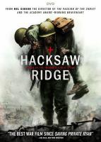 Cover image for Hacksaw Ridge / Summit Entertainment and Cross Creek Pictures present ; in assoctiation with Demarest Media and Argent Pictures ; produced in association with IM Global and AI Film Productions and in association with Vendian Entertainment and Kylin Pictures ; a Pandemonium Films / Permut Presentations production ; a Mel Gibson film ; produced by Bill Mechanic, David Permut, Terry Benedict, Paul Currie, Bruce Davey, Brian Oliver, William D. Johnson ; screenplay by Robert Schenkkan and Andrew Knight ; directed by Mel Gibson.