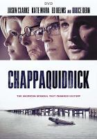 Cover image for Chappaquiddick / Entertainment Studios Motion Pictures presents ; an Apex Entertainment production ; in co-production with DMG Entertainment, Chimney LA, Inc. and Film I Väst ; directed by John Curran ; written by Taylor Allen & Andrew Logan ; produced by Chris Cowles, Campbell McInnes, Mark Ciardi.