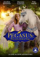 Cover image for Pegasus : pony with a broken wing / Voltage Pictures and Hollywood Media Bridge present ; producers, Jamie R. Thompson, Benjamin F. Sacks, Phillip B. Goldfine ; writers Ryan Lieske, Rafael Jordan, Giorgio Serafini ; director, Giorgio Serafini.