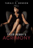 Cover image for Acrimony / Lionsgate and Tyler Perry Studios present ; a Tyler Perry Studios/Lionsgate production ; producer, Mark E. Swinton ; written, produced, and directed by Tyler Perry.