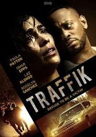 Cover image for Traffik / Summit Entertainment and Hidden Empire Film Group present ; directed by Deon Taylor ; written by Deon Taylor ; produced by Roxanne Avent and Deon Taylor ; producer, Paula Patton.