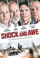 Cover image for Shock and awe / directed by Rob Reiner ; written by Joey Hartstone ; produced by Elizabeth A. Bell [and 3 others].