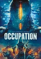 Cover image for Occupation / Saban Films presents ; a Sparklefilms production ; with Film Mode Entertainment ; producers, Carly Imrie, Carmel Imrie ; screenplay by Luke Sparke ; directed by Luke Sparke.